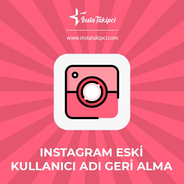 instagram eski kullanıcı adı geri alma