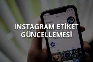 Instagram Etiket Güncellemesi