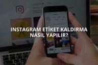 Instagram Etiket Kaldırma
