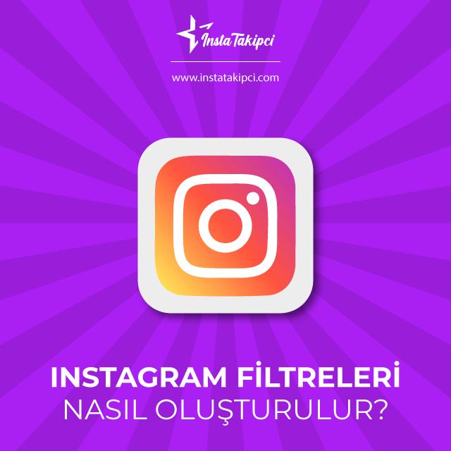 instagram filtreleri nasıl yapılır