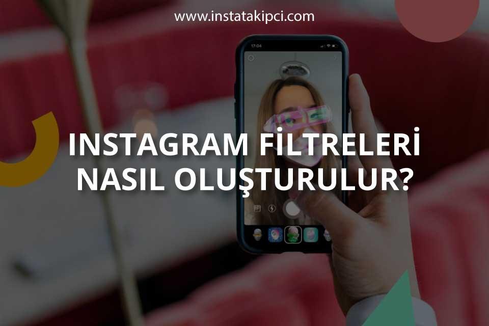 Instagram Filtreleri Nasıl Oluşturulur?