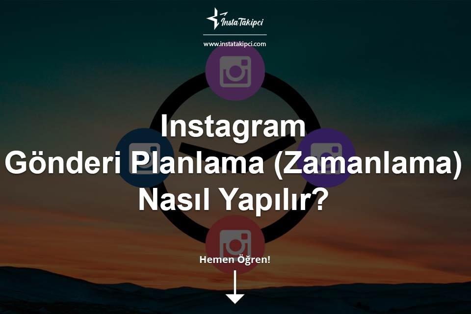 Instagram Gönderi Planlama Nasıl Yapılır?