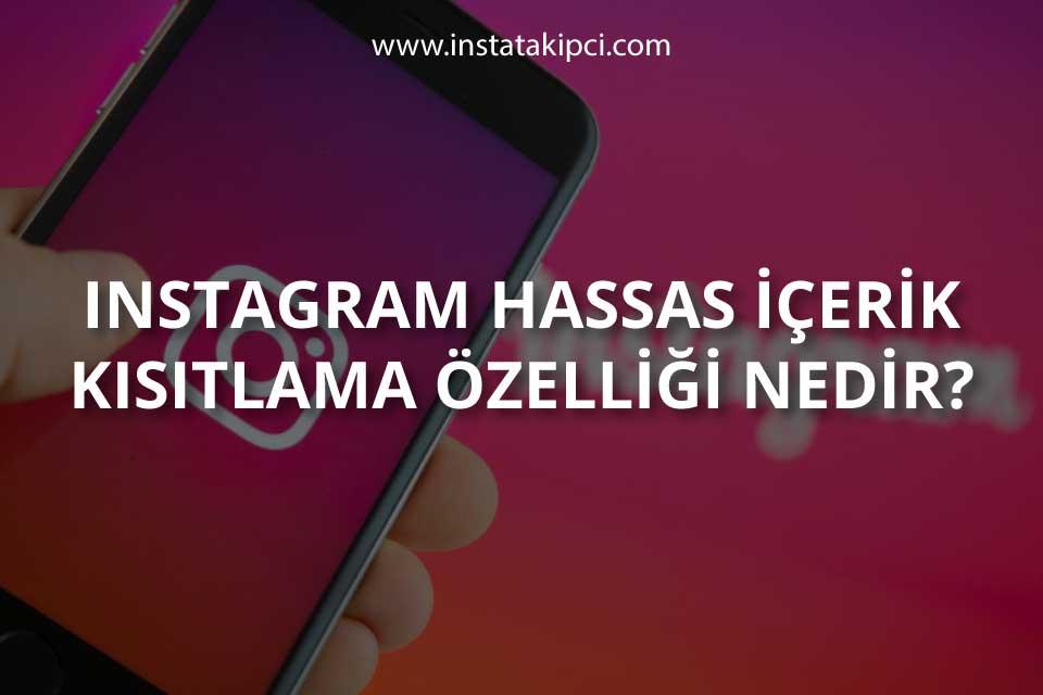 Instagram Hassas İçerik Kısıtlama Özelliği Nedir?