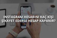 Instagram Hesabını Kaç Kişi Spamlarsa Kapanır?
