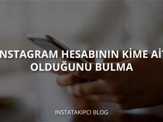 Instagram Hesabının Kime Ait Olduğunu Bulma