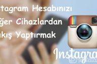 Instagram Hesabınızı Diğer Cihazlardan Çıkış Yaptırmak