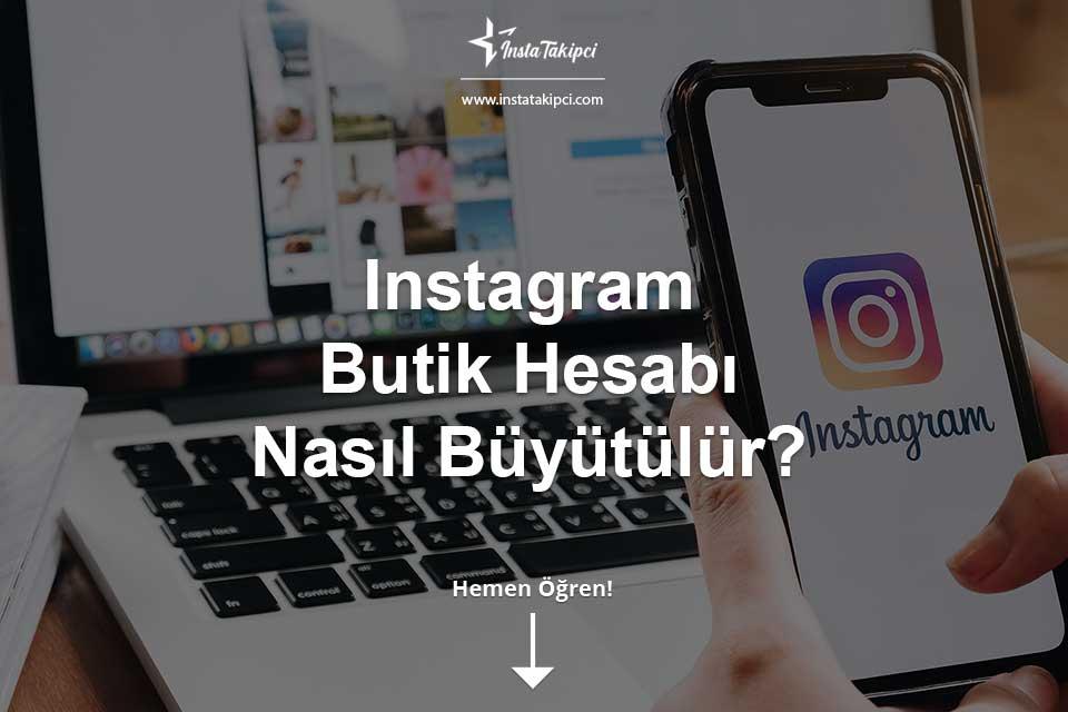 Instagram Butik Hesabı Nasıl Büyütülür?