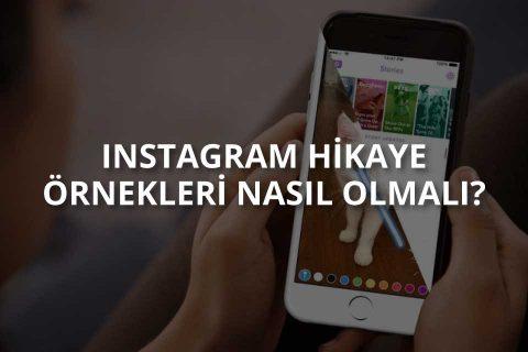 """Etkileşiminizi Arttıracak """"Instagram Hikaye Örnekleri"""" Nasıl Olmalı?"""