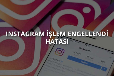 Instagram İşlem Engellendi Sorunu ve Çözümü