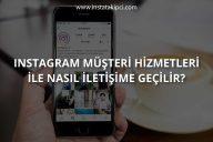 Instagram Müşteri Hizmetleri ile Nasıl İletişime Geçebilirim?