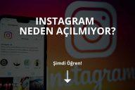 Instagram Neden Açılmıyor