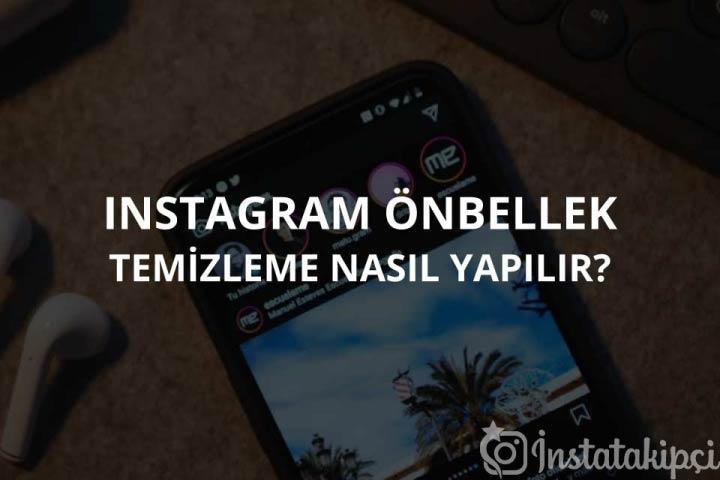 Instagram Önbellek Temizleme