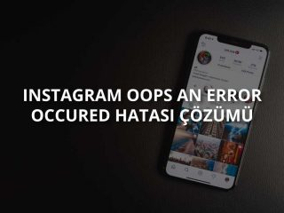 Instagram Oops An Error Occured Hatası