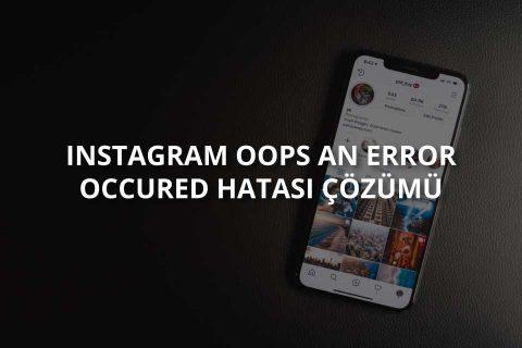 Instagram Oops An Error Occured Hatası
