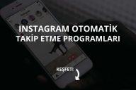 Instagram Otomatik Takip Etme
