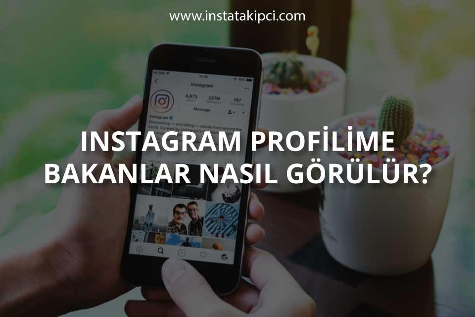 Instagram Profilime Bakanlar Nasıl Görülür?