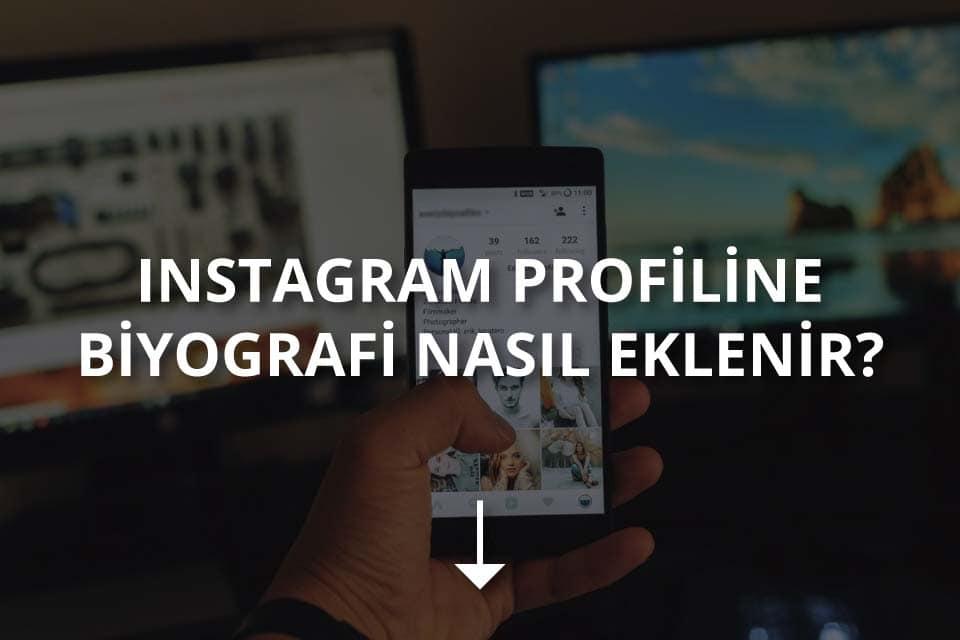 Instagram Profiline Biyografi Nasıl Eklenir?