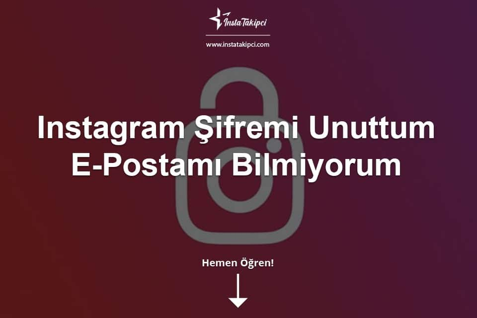 Instagram Şifremi Unuttum & E-Postamı Bilmiyorum