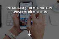 Instagram Şifremi Unuttum E Postamı Bilmiyorum