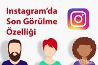 Instagram Son Görülme Özelliği -Yeni Özellik-