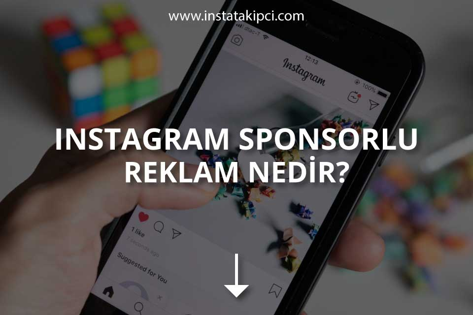 Instagram Sponsorlu Reklam Nedir?
