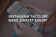 Instagram Tacizleri Nasıl Şikâyet Edilir?