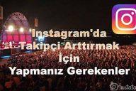 Instagram'da Takipçi Arttırmak İçin Yapmanız Gerekenler