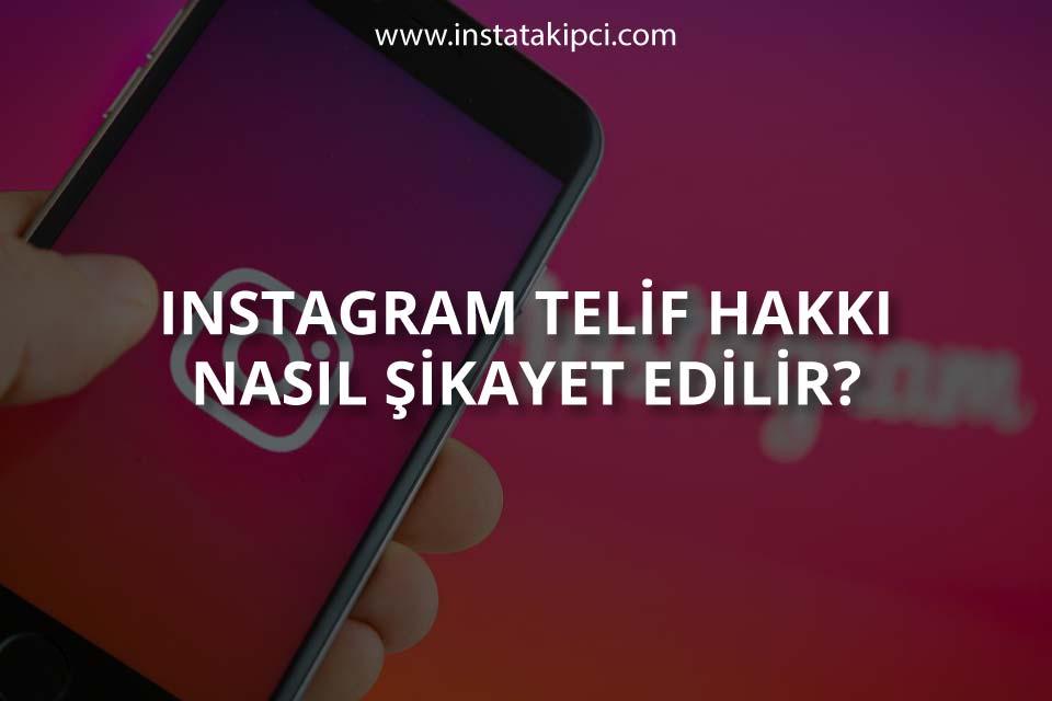 Instagram Telif Hakkı Nasıl Şikâyet Edilir?