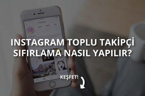 Instagram Toplu Takipçi Sıfırlama Nasıl Yapılır ? [Çözüldü]