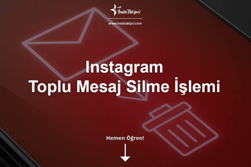 Instagram Toplu Mesaj Silme İşlemi