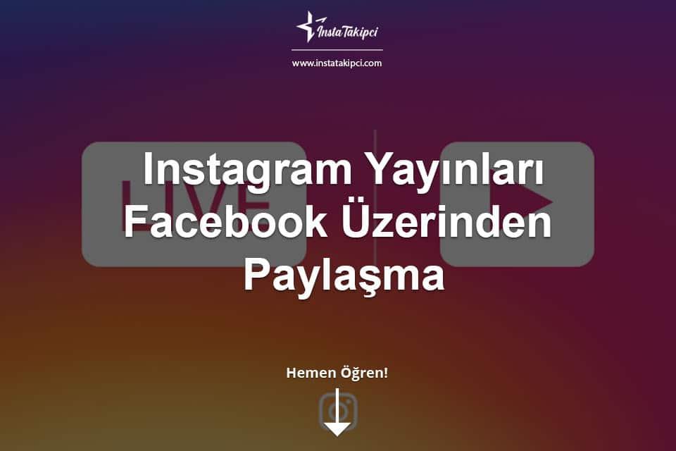 Instagram Yayınlarını Facebook Üzerinden Paylaşma