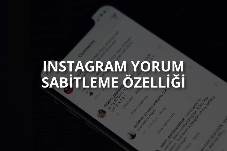 Instagram Yorum Sabitleme Özelliği Nedir? Nasıl Yapılır?