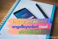 Instagram'da Beni Engelleyenleri Nasıl Görebilirim? 2020