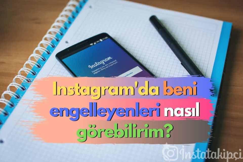 Instagram'da Beni Engelleyenleri Nasıl Görebilirim?