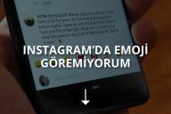 Instagram'da Emoji Göremiyorum Hatası