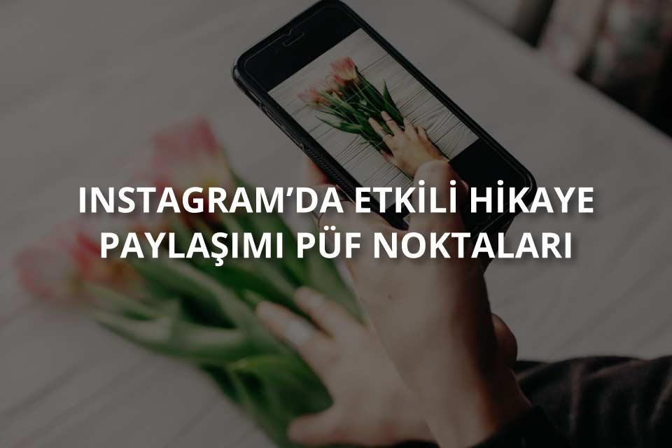 instagramda etkili hikaye paylaşımı