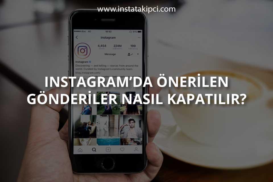 Instagram Önerilen Gönderiler Nasıl Kapatılır?