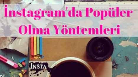 Instagram'da Popüler Olma Yöntemleri