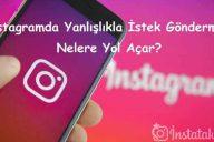 Instagram'da Yanlışlıkla İstek Gönderme