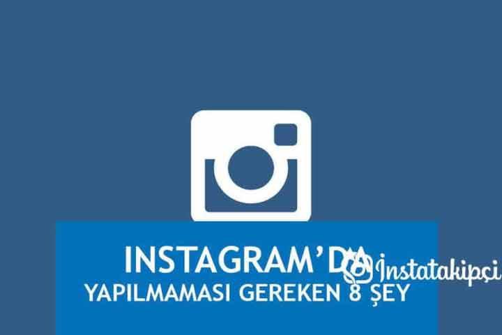 Instagram'da Yapılmaması Gereken 8 Şey