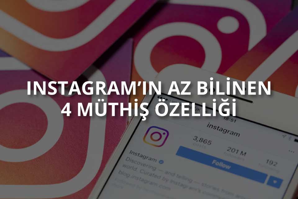 Instagram 4 Müthiş Özelliği