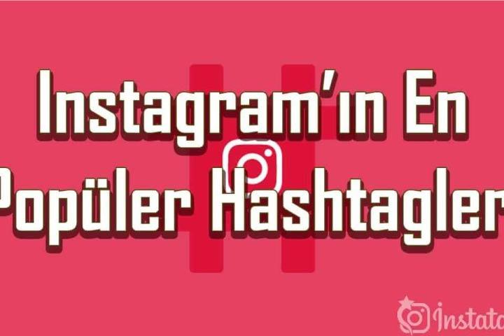 Instagram'ın En Popüler Hashtagleri Hangileri ?