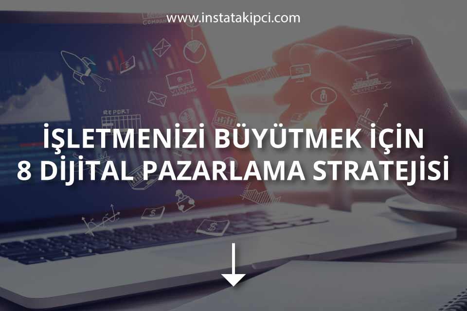 İşletme Büyütme Stratejileri: 8 Dijital Pazarlama Stratejisi