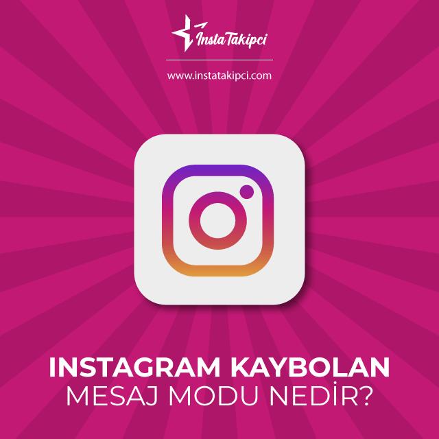 instagram kaybolan mesajlar modu