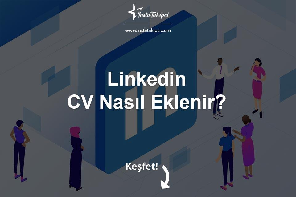 LinkedIn CV Ekleme Nasıl Yapılır?