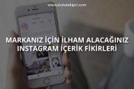 Markanız İçin İlham Alacağınız Instagram İçerik Fikirleri