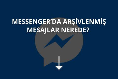 Messenger'da Arşivlenmiş Mesajlar