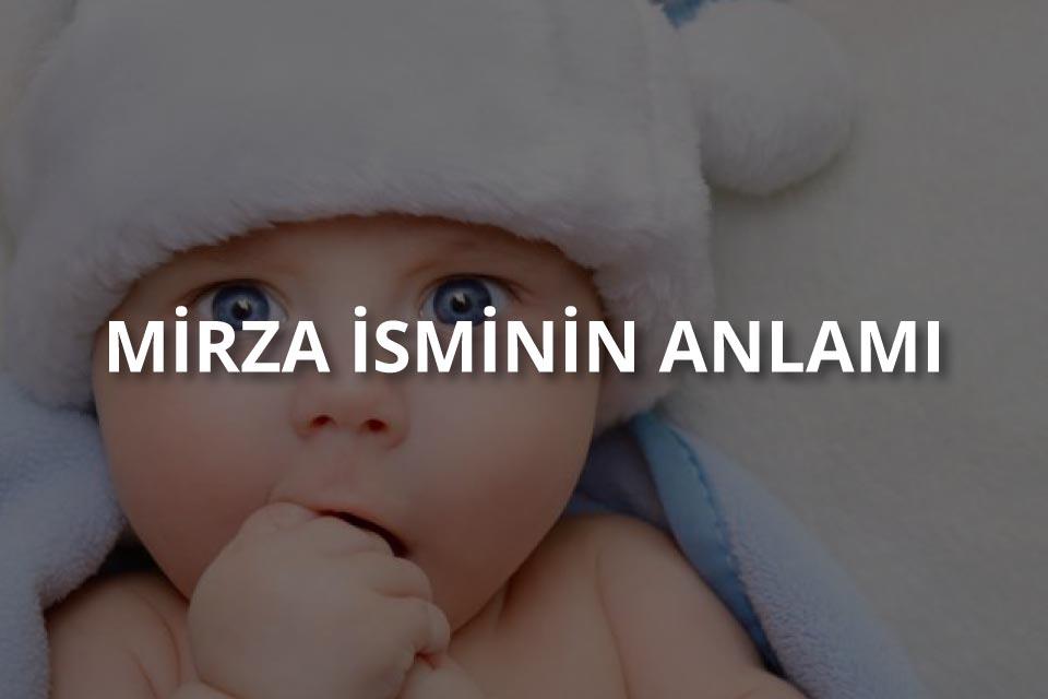 Mirza İsminin Anlamı