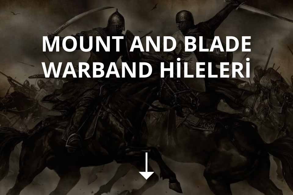 Mount and Blade Warband Hileleri