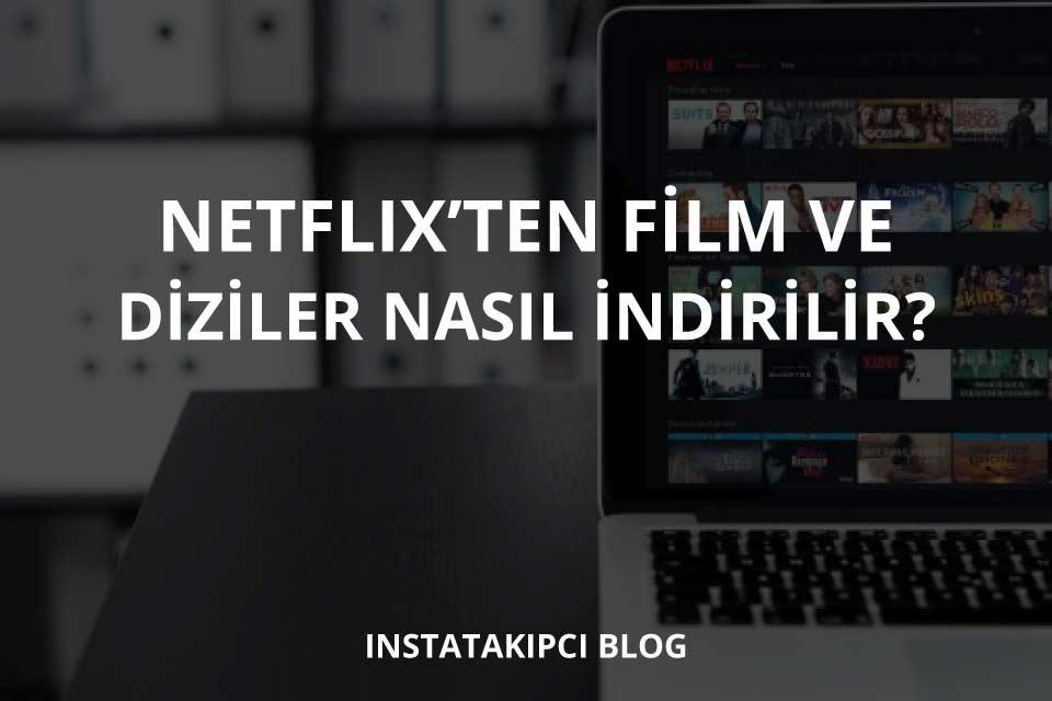 Netflix Dizi Film İndirme